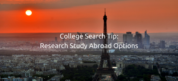 College Search Tip - Research Study Abroad Options | JLV College Counseling Blog
