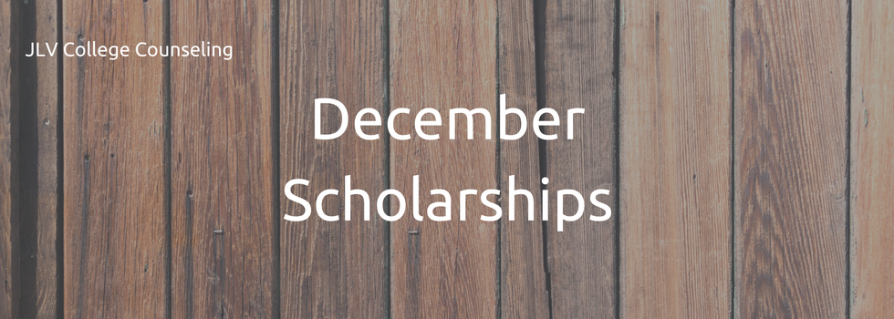 December Scholarships | JLV College Counseling