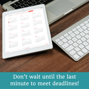 Don't wait until the last minute to meet deadlines! | JLV College Counseling Blog