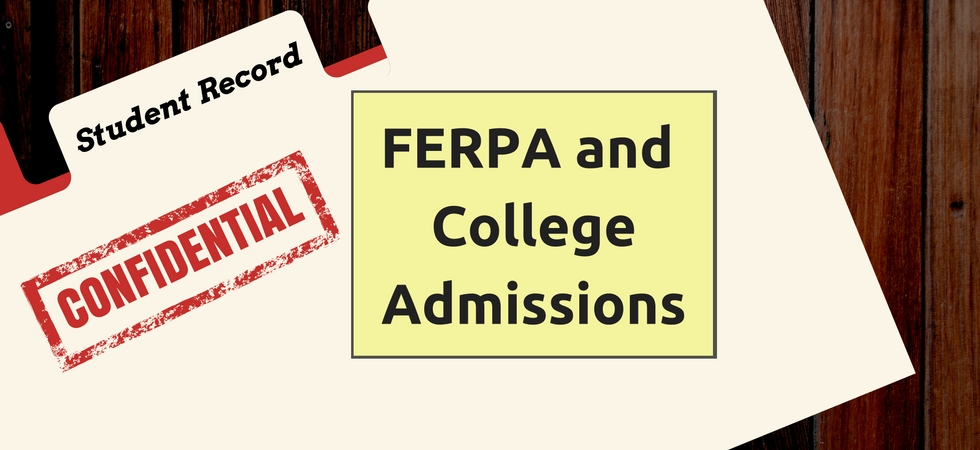 FERPA and College Admissions   JLV College Counseling Blog