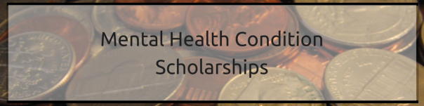 Mental Health Condition Scholarships | JLV College Counseling