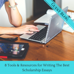 8 Tools & Resources for Writing The Best Scholarship Essays - Guest Blog By Mary Walton | JLV College Counseling Blog