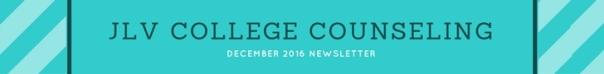 December 2016 Newsletter | JLV College Counseling