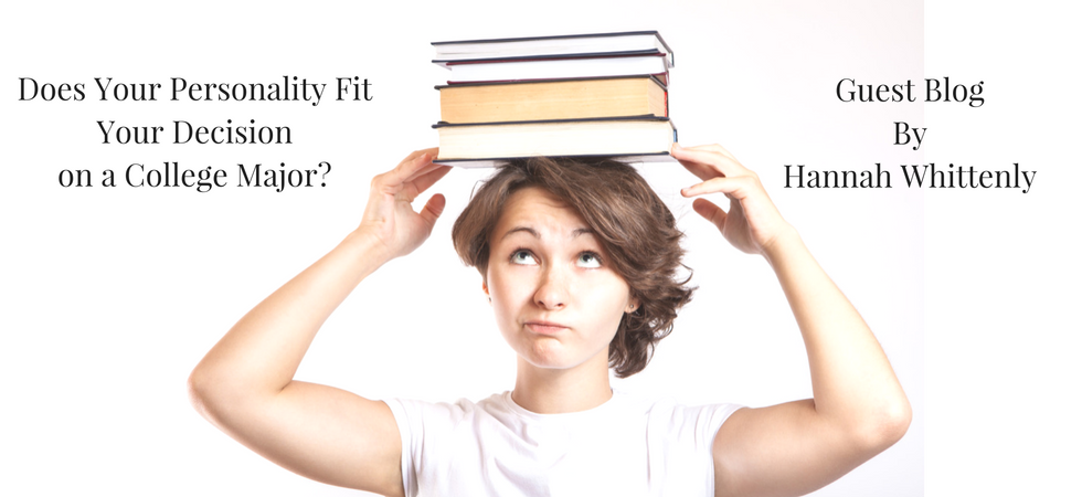 Does Your Personality Fit Your Decision on a College Major? - Guest Blog by Hannah Whittenly | JLV College Counseling Blog