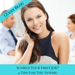Scored Your First Job? 4 Tips For The Newbie - Guest Blog by Emma Sturgis | JLV College Counseling Blog