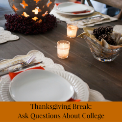 Thanksgiving Break: Ask Questions About College | JLV College Counseling Blog