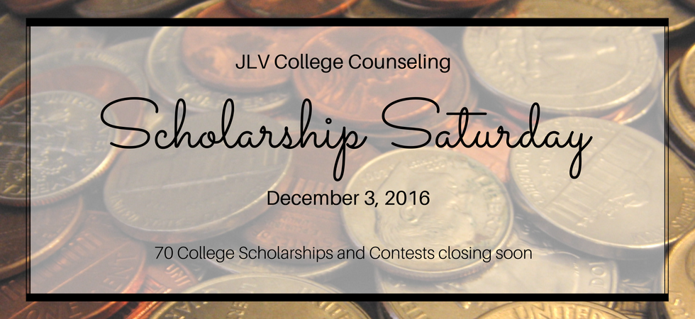 Scholarship Saturday - December 3, 2016 | 70 College Scholarships and Contests closing soon | JLV College Counseling Blog