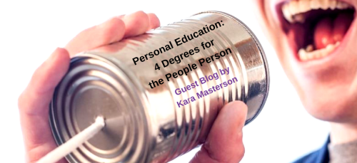 Personal Education: 4 Degrees for the People Person - Guest Blog by Kara Masterson | JLV College Counseling Blog