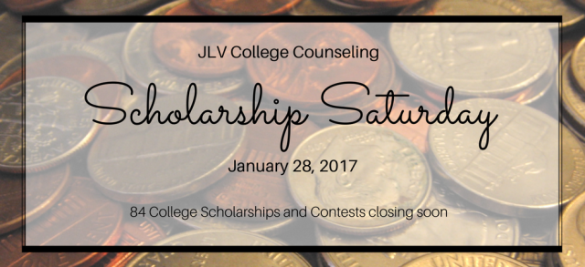 Scholarship Saturday - January 28, 2017 | 84 College Scholarships and Contests with upcoming deadlines | JLV College Counseling Blog