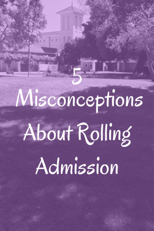 5 Misconceptions About Rolling Admission | JLV College Counseling Blog
