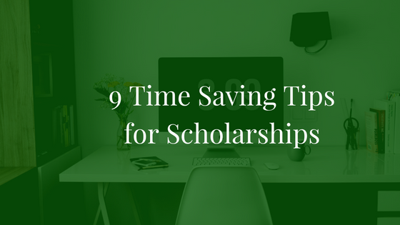 9 Time Saving Tips for Scholarships | JLV College Counseling Blog