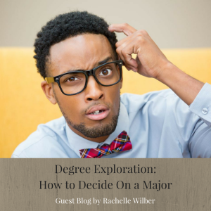 Degree Exploration: How to Decide on a Major - Guest Blog by Rachelle Wilber | JLV College Counseling Blog