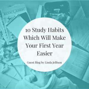 10 Study Habits Which Will Make Your First Year Easier - Guest Blog by Linda Jellison | JLV College Counseling Blog