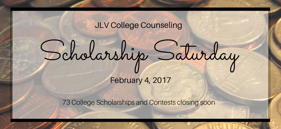Scholarship Saturday - February 4 2017   73 College Scholarships and Contests with upcoming deadlines   JLV College Counseling Blog