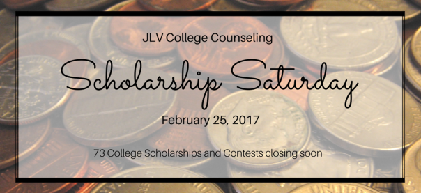 Scholarship Saturday - February 25, 2017 | 73 College Scholarships and Contests with upcoming deadlines | JLV College Counseling Blog