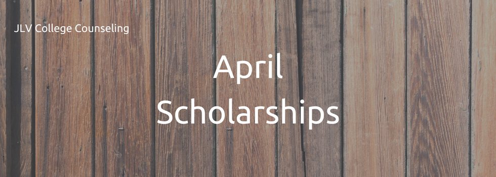 April Scholarships | JLV College Counseling