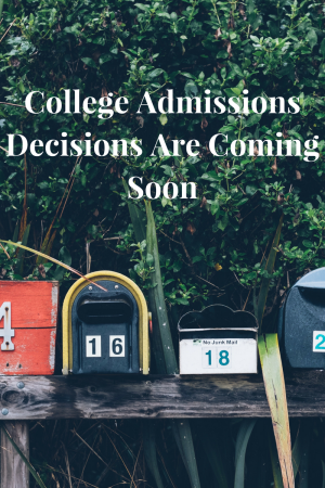 College Admissions Decisions Are Coming Soon | JLV College Counseling Blog