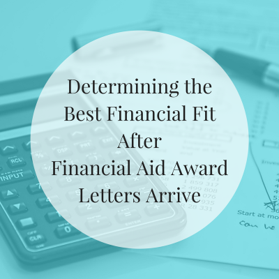 Determining the Best Financial Fit After Financial Aid Award Letters Arrive | JLV College Counseling Blog