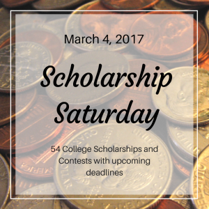 Scholarship Saturday - March 4, 2017 | 54 College Scholarships and Contests with upcoming deadlines | JLV College Counseling Blog