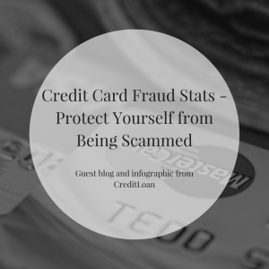 Credit Card Fraud Stats – Protect Yourself from Being Scammed | Guest Blog by CreditLoan | JLV College Counseling Blog