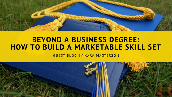 Beyond A Business Degree How To Build A Marketable Skill Set Jlv