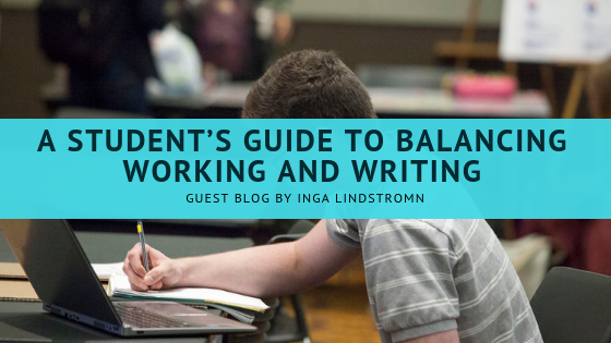 A Student's Guide to Balancing Working and Writing | JLV